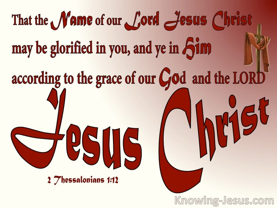 2 Thessalonians 1:12 Glorify The Name Of  the Lord Jesus Christ (red)