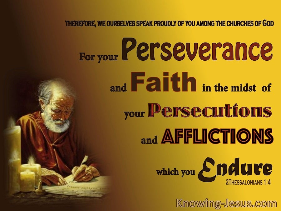 2 Thessalonians 1:4 Perseverance, Faith, Persecutions Afflictions Endurance:yellow