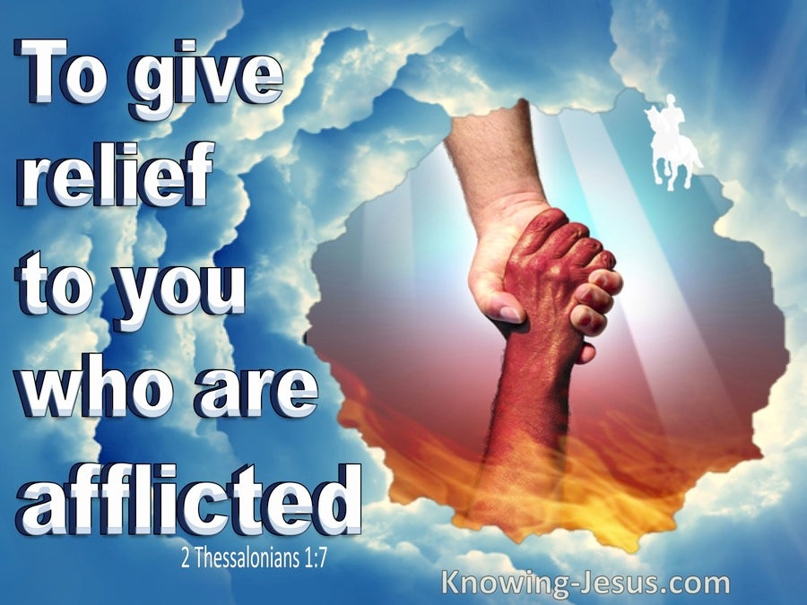 2 Thessalonians 1:7 Jesus Gives Relief To The Afflicted (white)