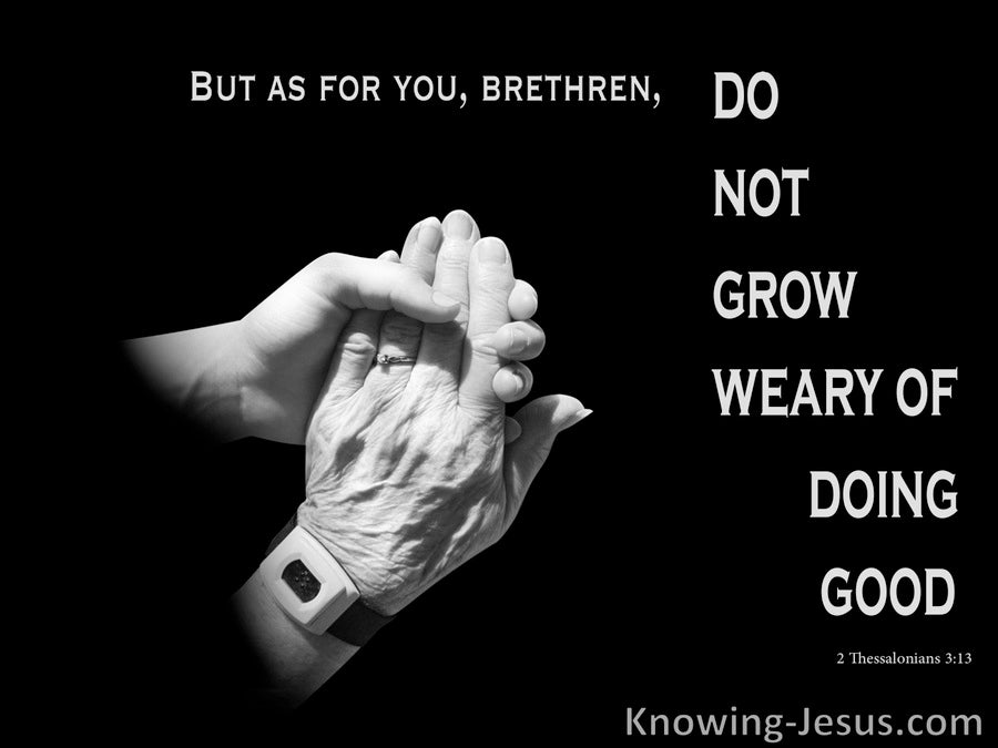 2 Thessalonians 3:13 Do Not Grow Weary Of Doing Good (black)