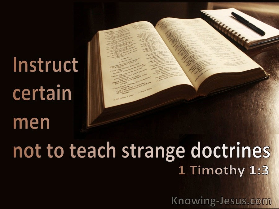 1 Timothy 1:3 Instruct Certain Men Not To Teach Strange Doctrines (brown)