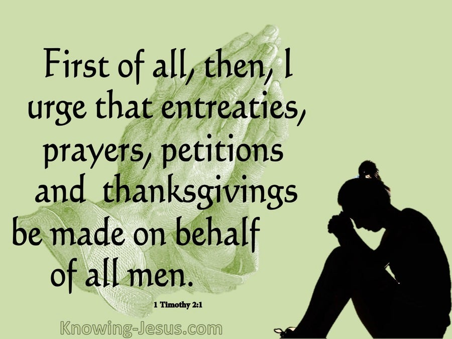 1 Timothy 2:1 Entreaties, Prayers, Petitions Thansgiving (green)