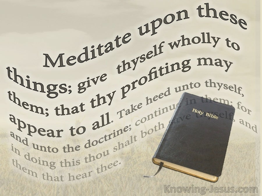 1 Timothy 4:15 Meditation Upon These Things (beige)