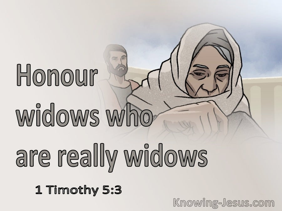 1 Timothy 5:3 Honour Widows Who Are Widows Indeed (gray)