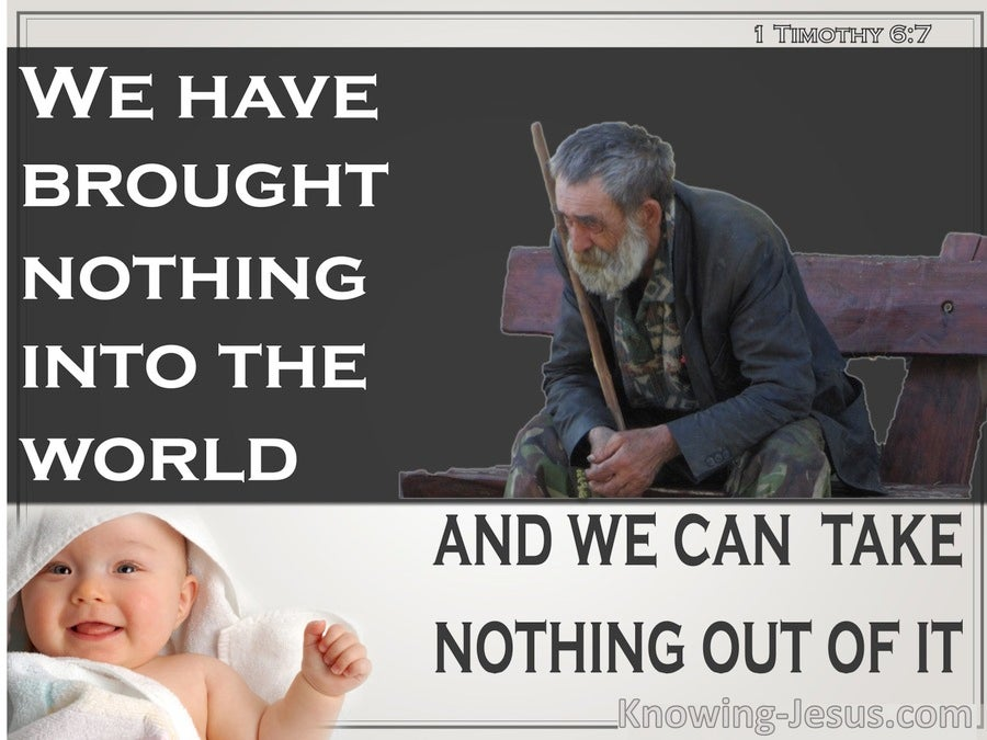 1 Timothy 6:7 We Brought Nothing Into The World (beige)