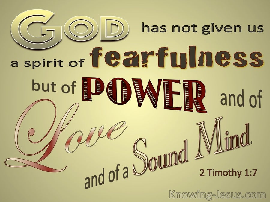 2 Timothy  1-7 God Has Not Give Us A Spirit Of Fear (gold)