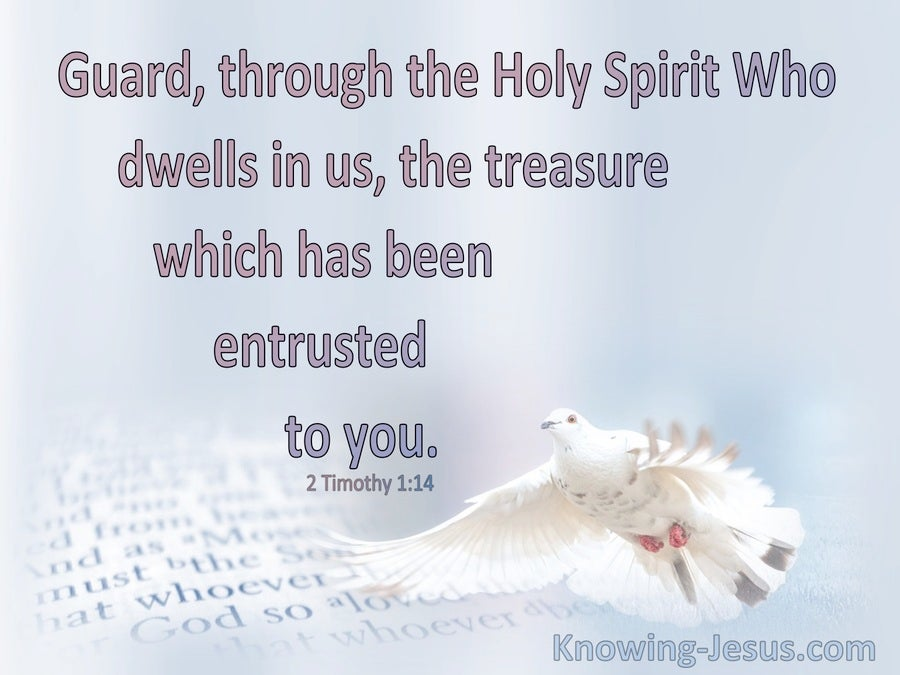2 Timothy 1:14 Guard The Treasure Entrusted To You
