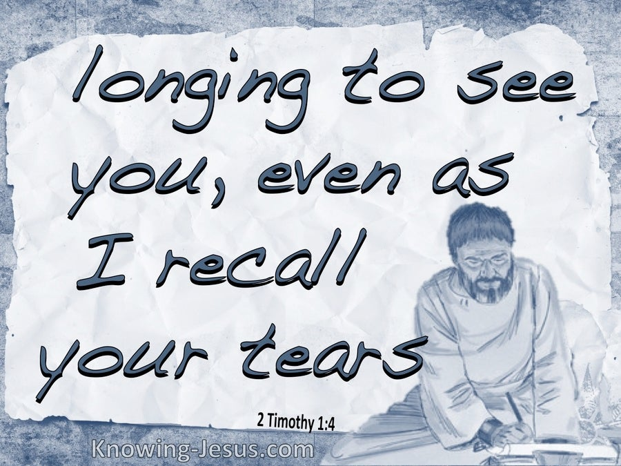 2 Timothy 1:4 Longing To See Remembering Your Tears (blue)