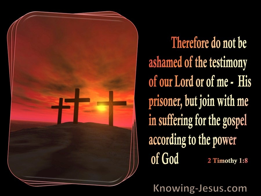 2 Timothy 1:8 Do Not Be Ashamed Of Your Testimony (black)