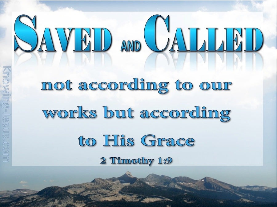 2 Timothy 1:9 Saved And Called According To His Grace (blue)
