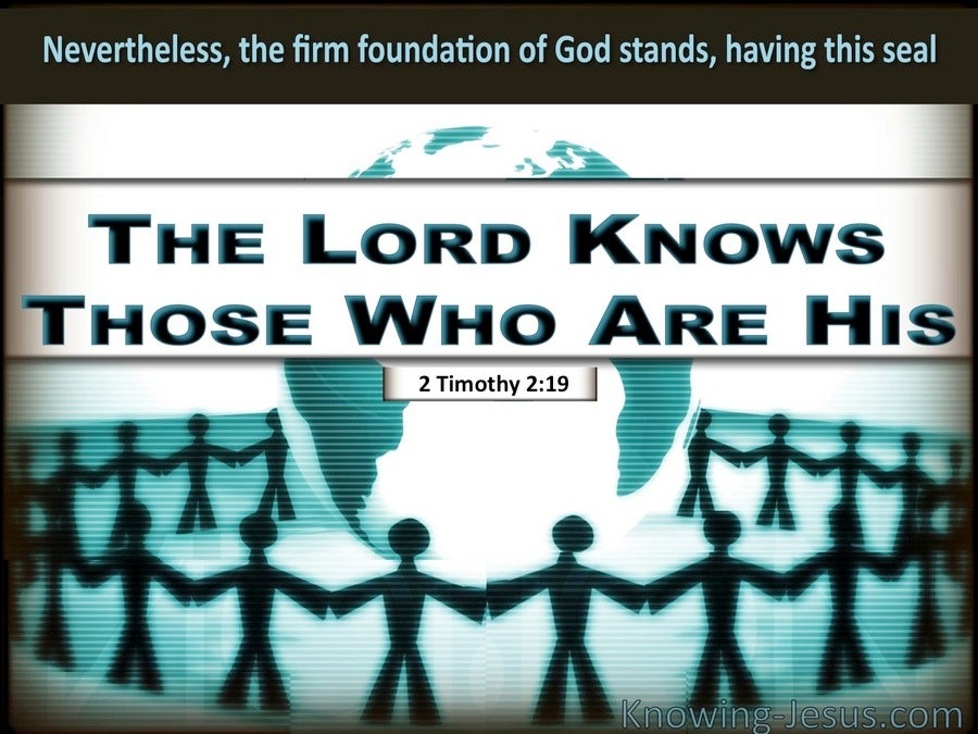 2 Timothy 2:19 The Lord Knows Those Who Are His (aqua)
