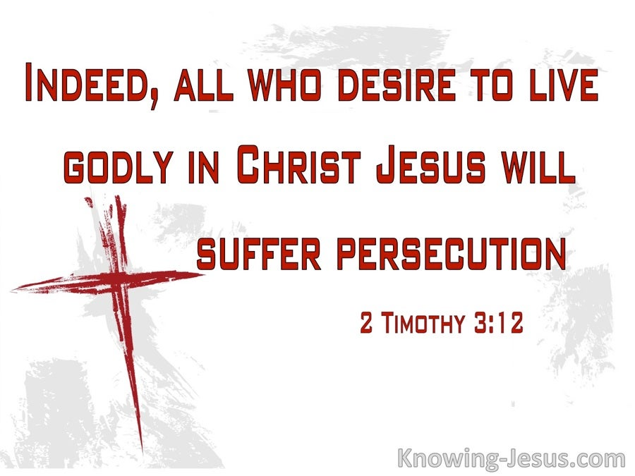 2 Timothy 3:12 All Who Live Godly Wil Suffer Persecution (white)