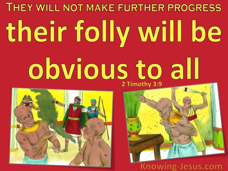 2 Timothy 3:9 Their Folly Will Be Obvious To All (red)