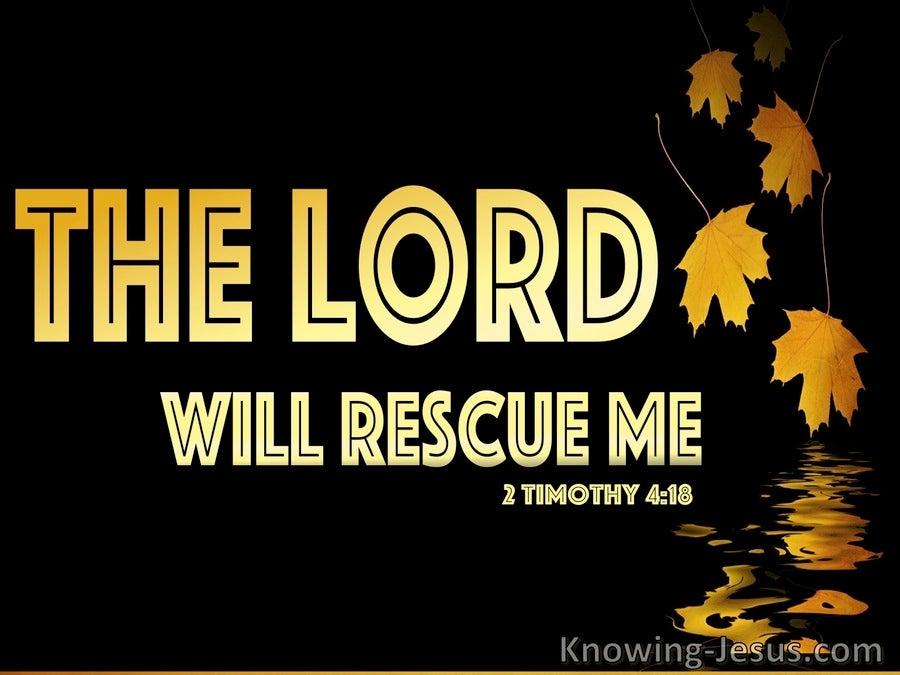 2 Timothy 4:18 The Lord Will Rescue Me (black)