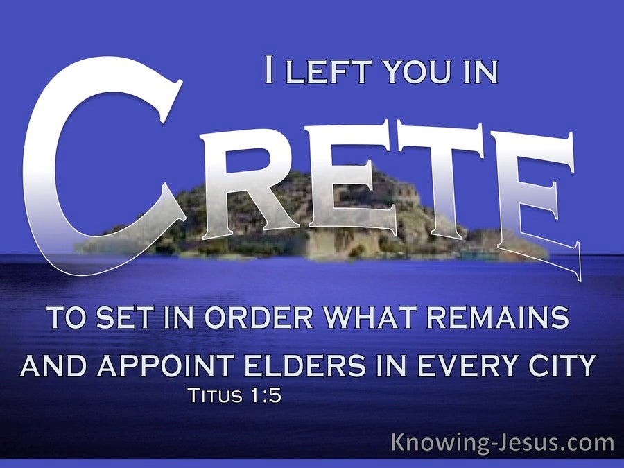 Titus 1:5 Left In Crete To Appoint Elders (blue)