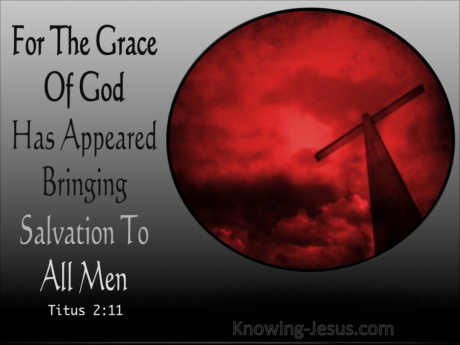Titus 2:11 The Grace Of God Has Appeared (gray)