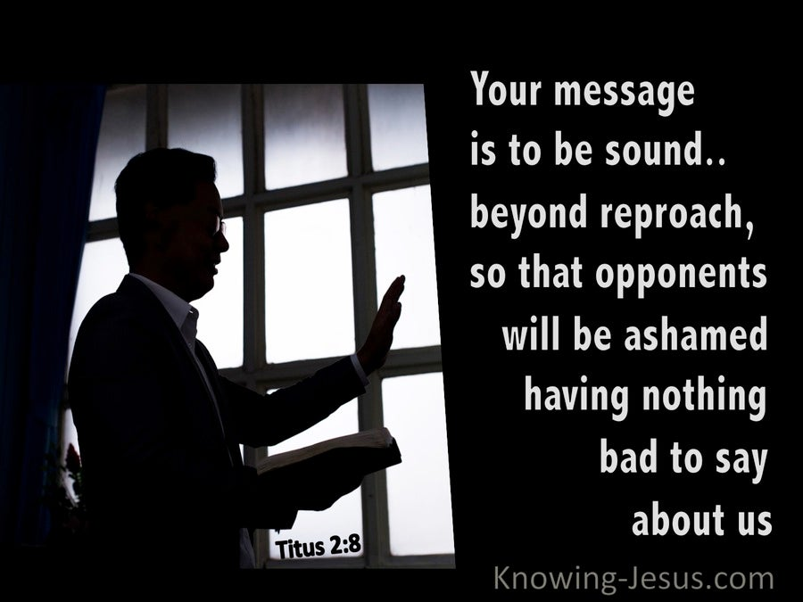 Titus 2:8  Your Message Is To Be Sound In Speech And Beyond Reproach (black)