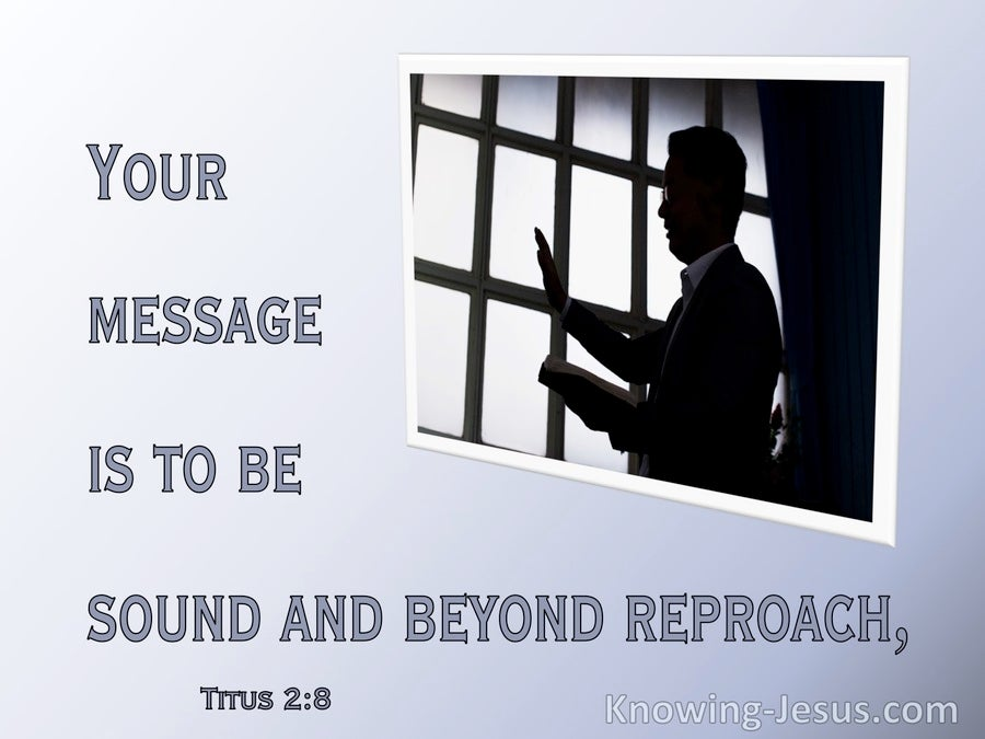 Titus 2:8  Your Message Is To Be Sound In Speech And Beyond Reproach (gray)