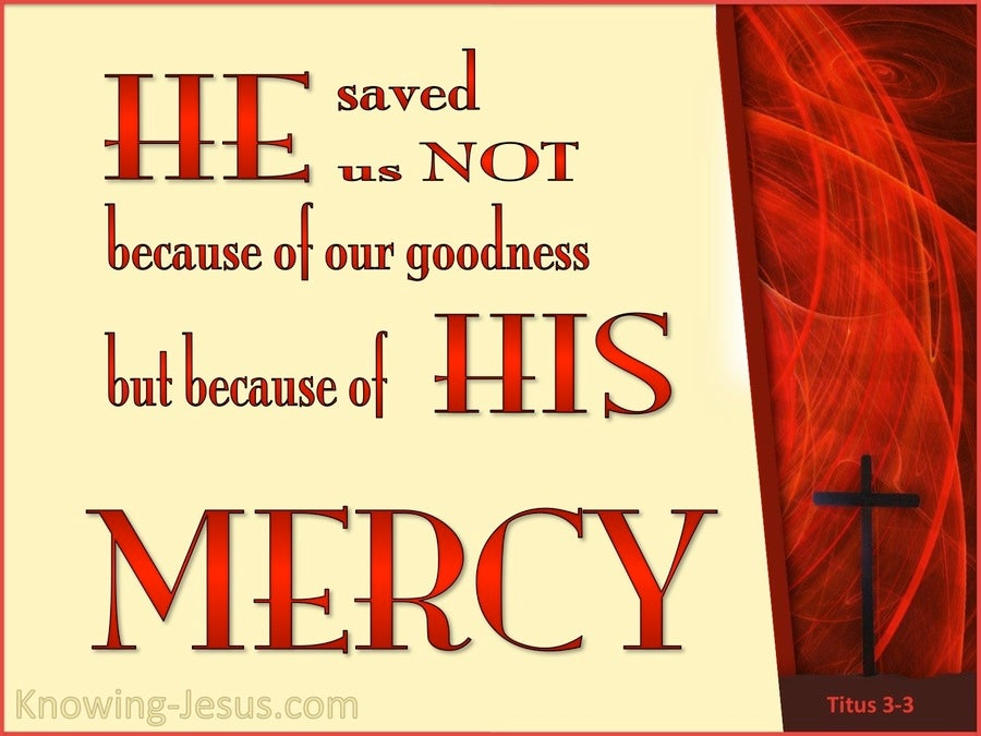 Titus 3:5 He Saved Us By His Mercy (cream)