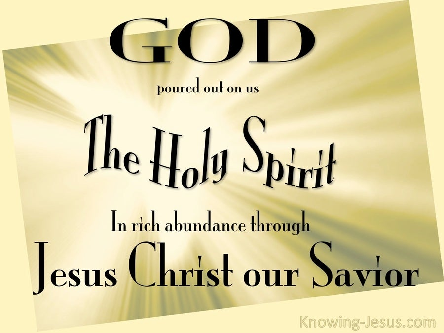 Titus 3:6 God Poured Out The Spirit On Us (sage)