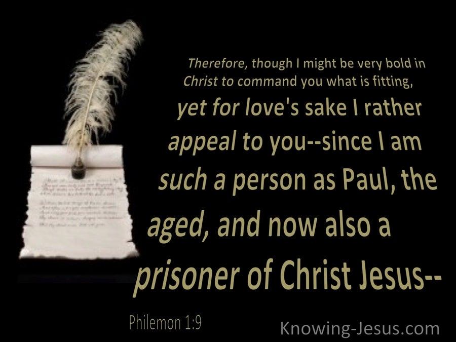 Philemon 1:9  For Loves Sake I Appeal To You (black)