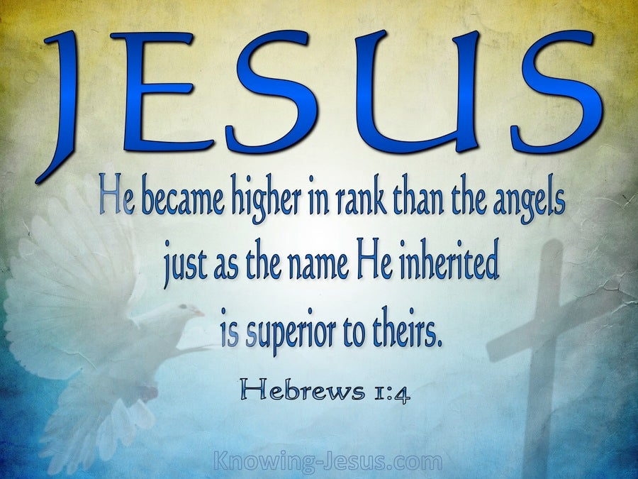 Hebrews 1:4 Jesus Is Higher Than Anglels (blue)
