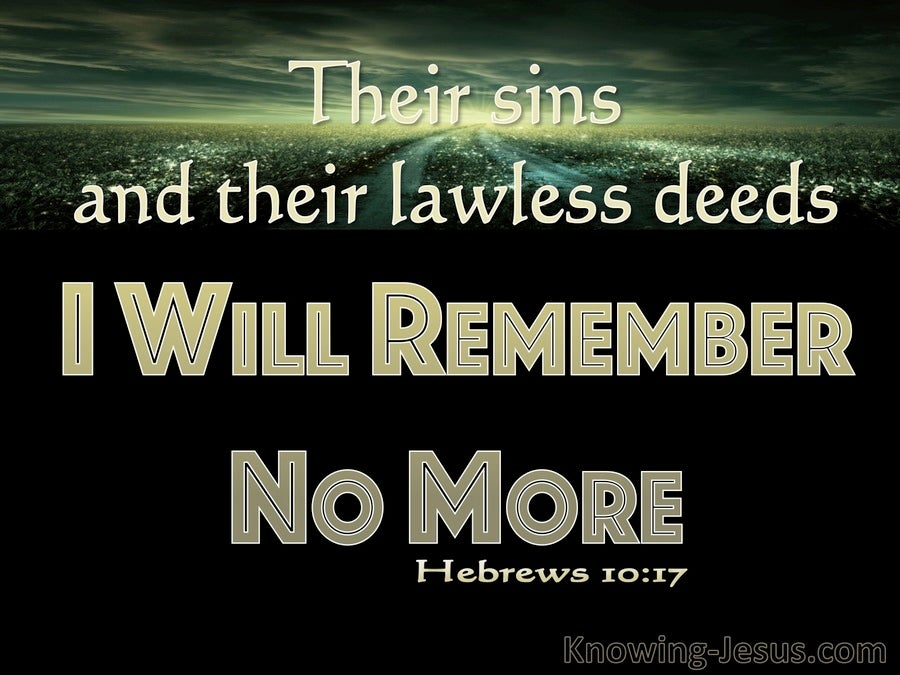 Hebrews 10:17 Their Sins I Will Remember No More (black)