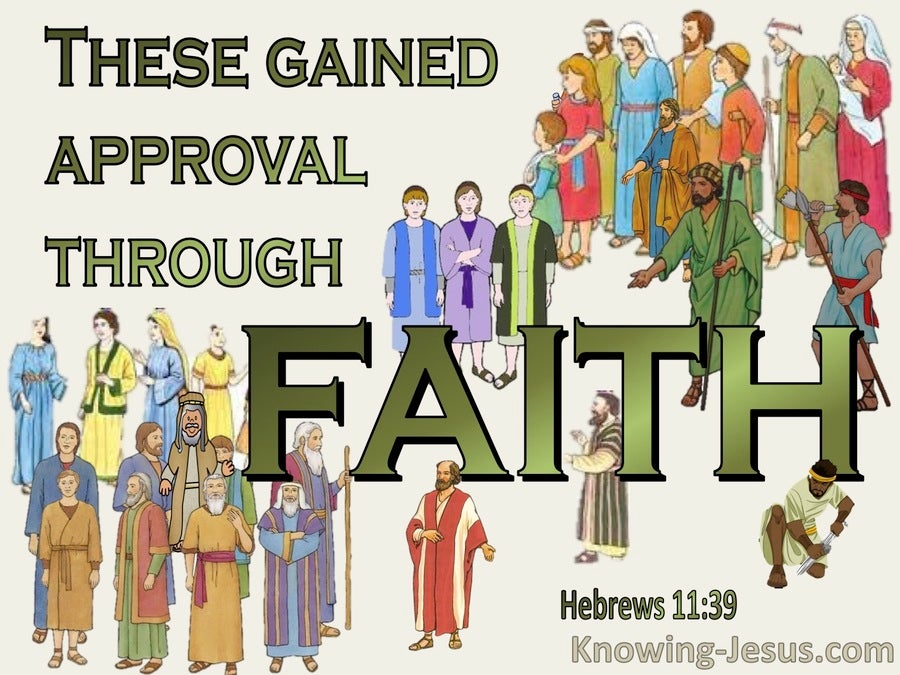 Hebrews 11:39 These Gained Approval Through Faith (green)