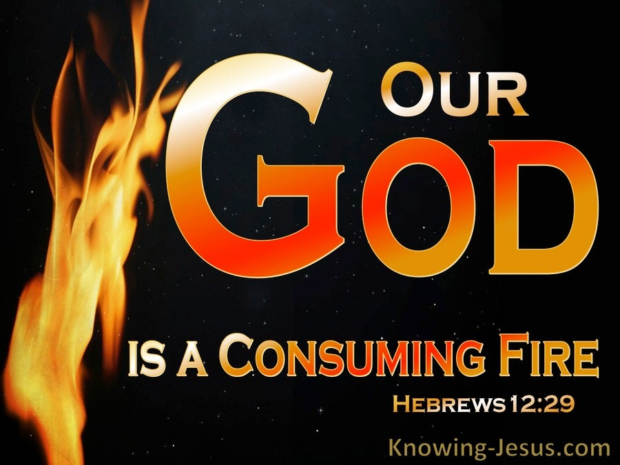 Hebrews 12:29 God Is A Consuming Fire (red)