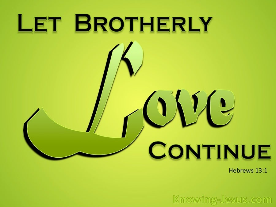 Hebrews 13 1 Let Brotherly Love Continue Green