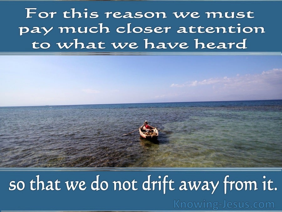Hebrews 2:1 Do Not Drift Away (blue)