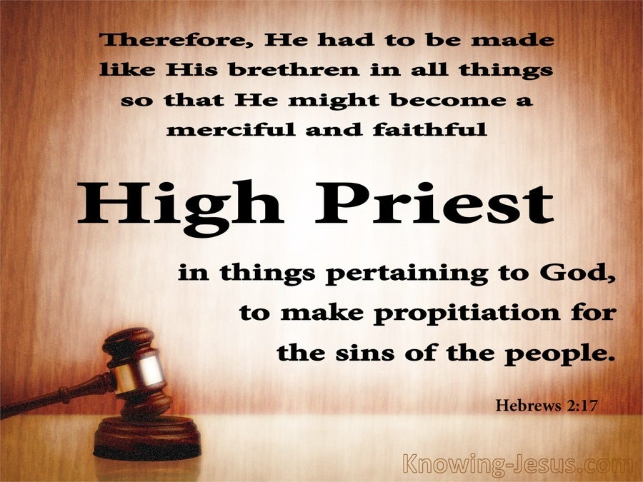 Hebrews 2:17 Our Merciful And Faithful High Priest (brown)