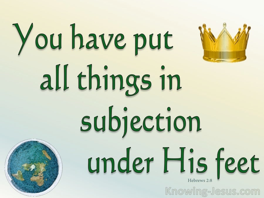 Hebrews 2:8 All In Subjection Under His Feet (green)
