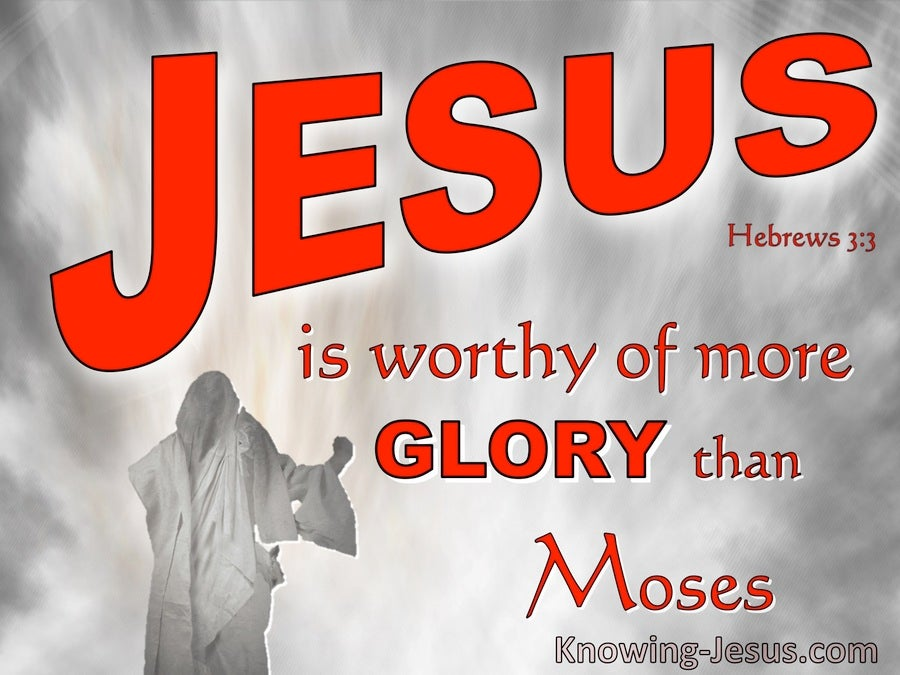 Hebrews 3:3 Jesus More Worthy Of More As Builder Of House Honour Than Moses (red)