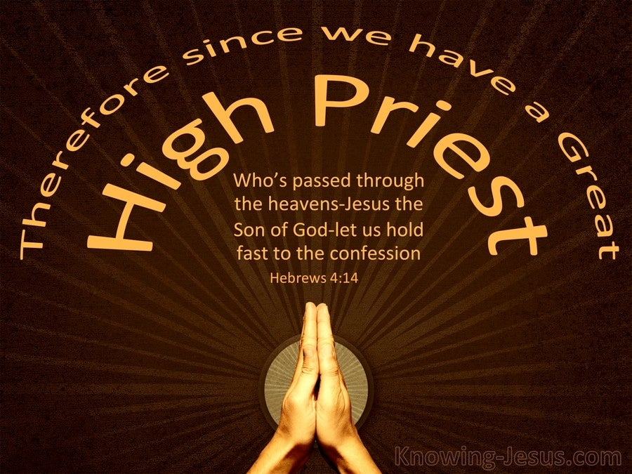 Hebrews 4:14 Jesus Our Great High Priest (brown)