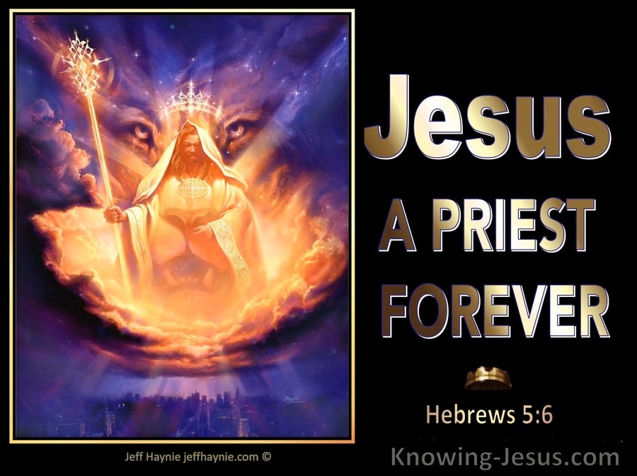 Hebrews 5:6  Jesus Is A Priest Forever After Melchizedek (black)