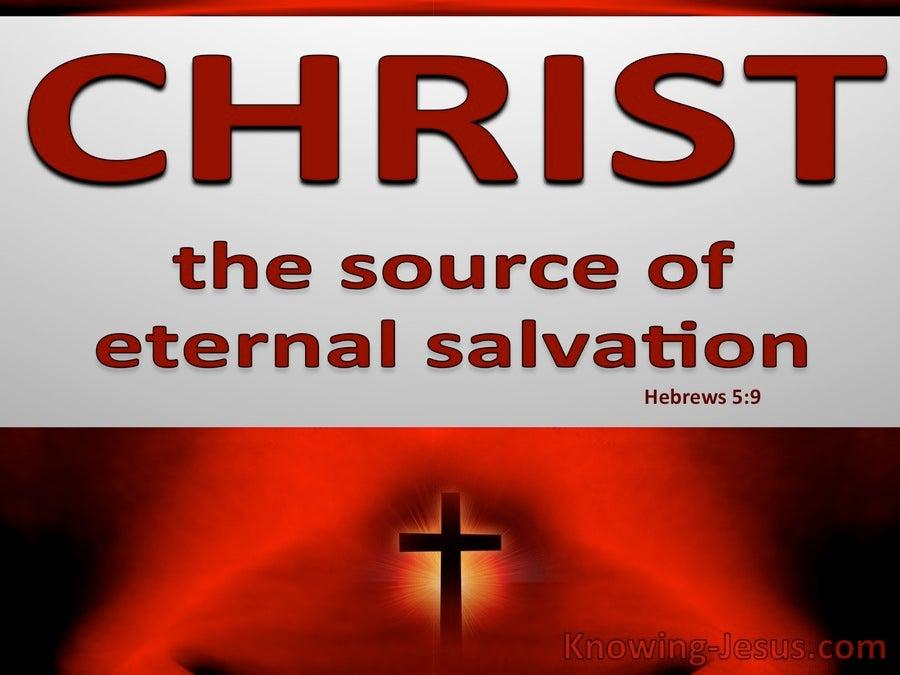 Hebrews 5:9 Christ The Source Of Eternal Salvation (red)