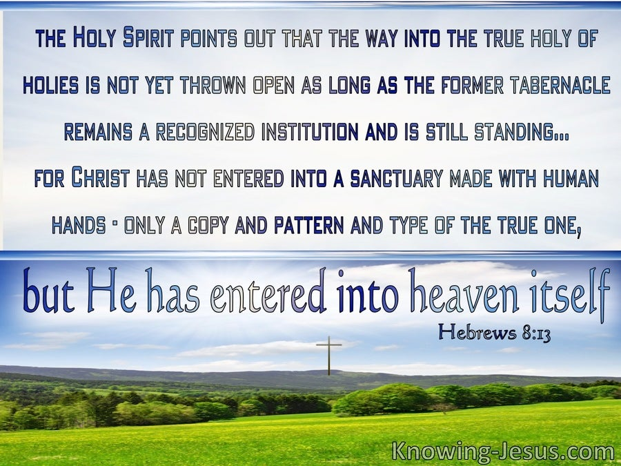 Hebrews 8:13 He Has Entered Into Heaven Itself (windows)12:07