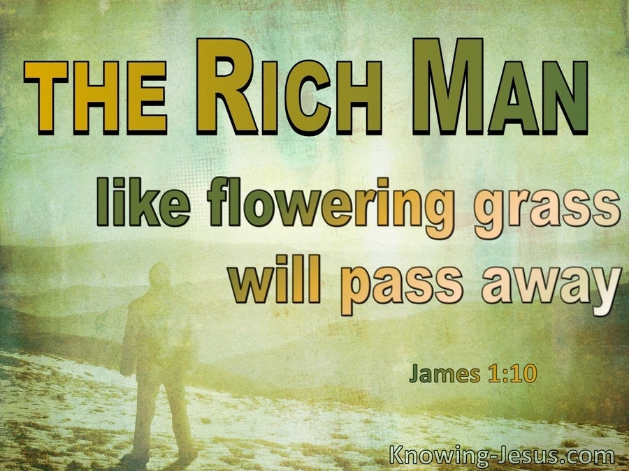 James 1:10 The Rich Man Like The Flowering Grass Fades Away (green)