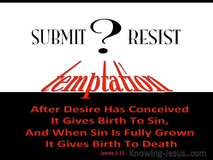 James 1:15 Submit Or Resist Temptation (black)