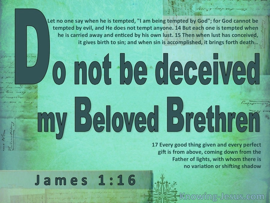 James 1:16 Do No Be Deceived (green)