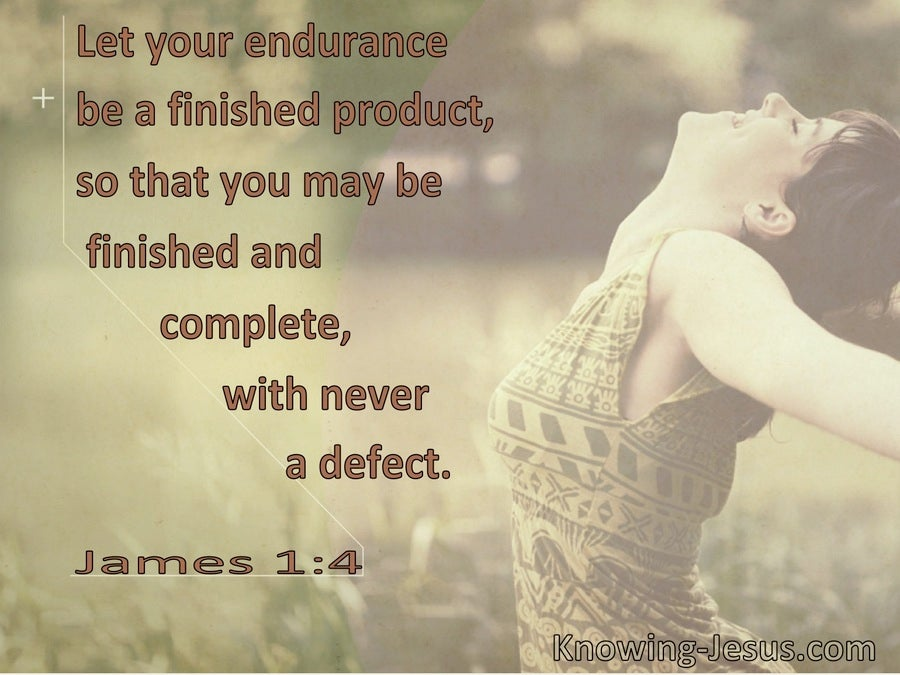 James 1:4 So That You May Be Finished, Complete and With Never A Defect (utmost)07:31