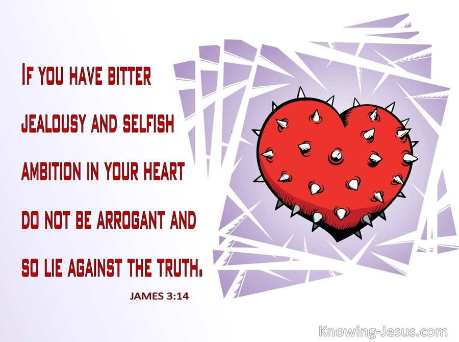 James 3:14 Bitter Jealousy And Selfish Ambition In Your Heart (red)