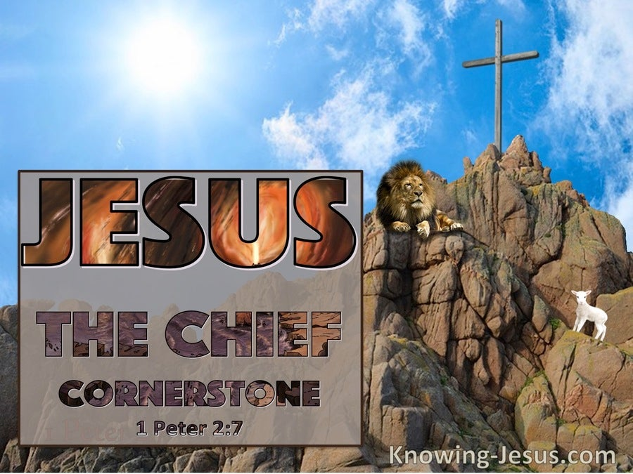 1 Peter 2:7  Jesus The Chief Corner Stone (blue)