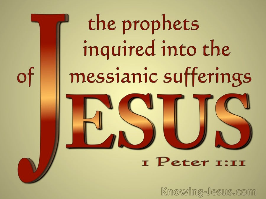 1 Peter 1:11 The Prophets Inquired Into The Messianic Sufferings (red)