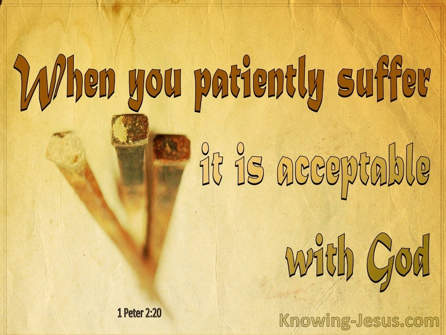 1 Peter 2:20 Patient Suffering Is Acceptable To God (yellow)