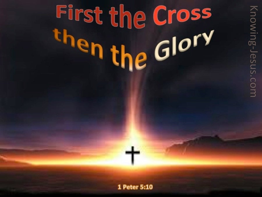 1 Peter 5:10 First the Cross Then The Glory (black)