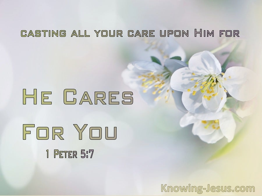 1 Peter 5:7 Casting All Your Care On Him For He Cares For You (sage)