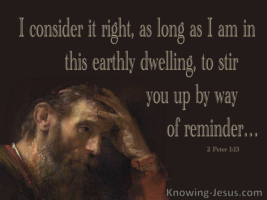 2 Peter 1:13 Stir Up By Way Of Reminder (brown)