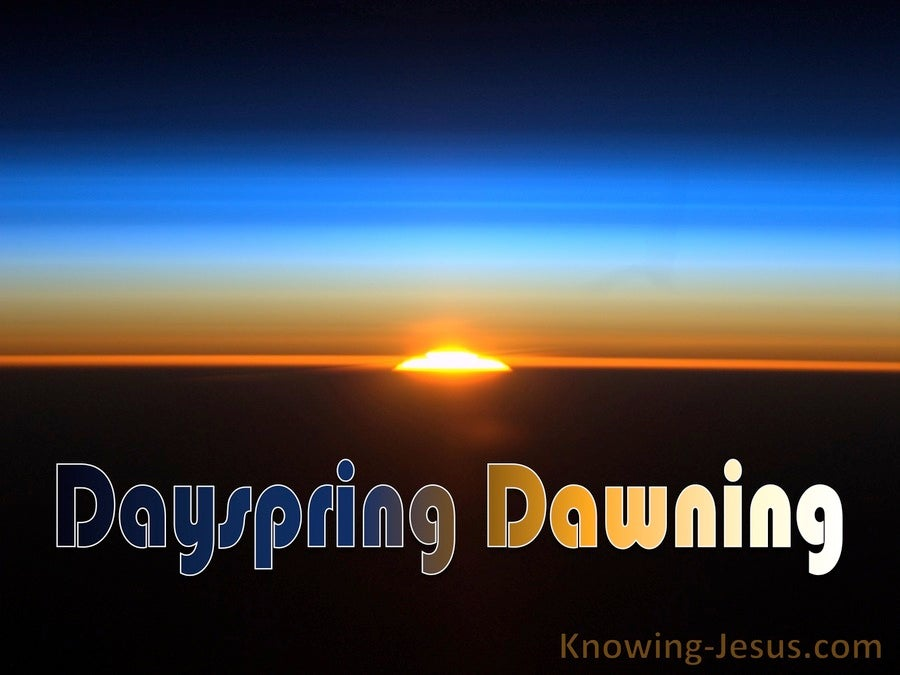 Luke 1:78 The Dayspring Dawning (devotional)06:16 (blue)